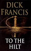 To The Hilt (Francis Thriller)