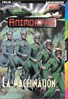 La machination (Animorphs, #46)