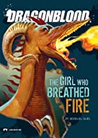 Dragonblood: The Girl Who Breathed Fire