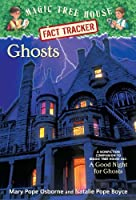 Ghosts (Magic Tree House Fact Tracker #20)