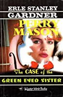 The Case of the Green Eyed Sister (A Perry Mason Mystery, #42)
