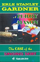 The Case of the Singing Skirt (A Perry Mason Mystery, #58)