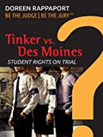 Tinker vs. Des Moines: Student rights on trial (Be The Judge, Be The Jury)