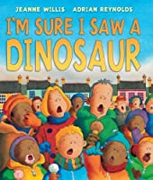 I'm Sure I Saw a Dinosaur (Andersen Press Picture Books)
