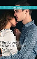 The Surgeon's Meant-To-Be Bride (24/7 Book 13)