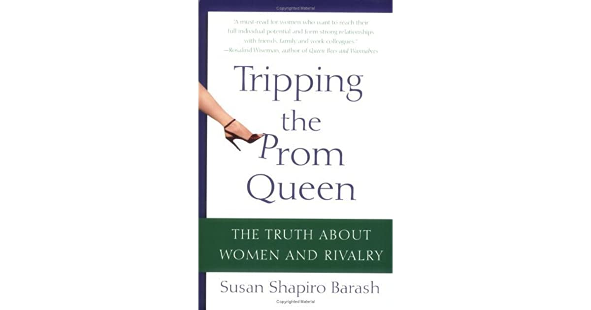 Tripping The Prom Queen The Truth About Women And Rivalry border=