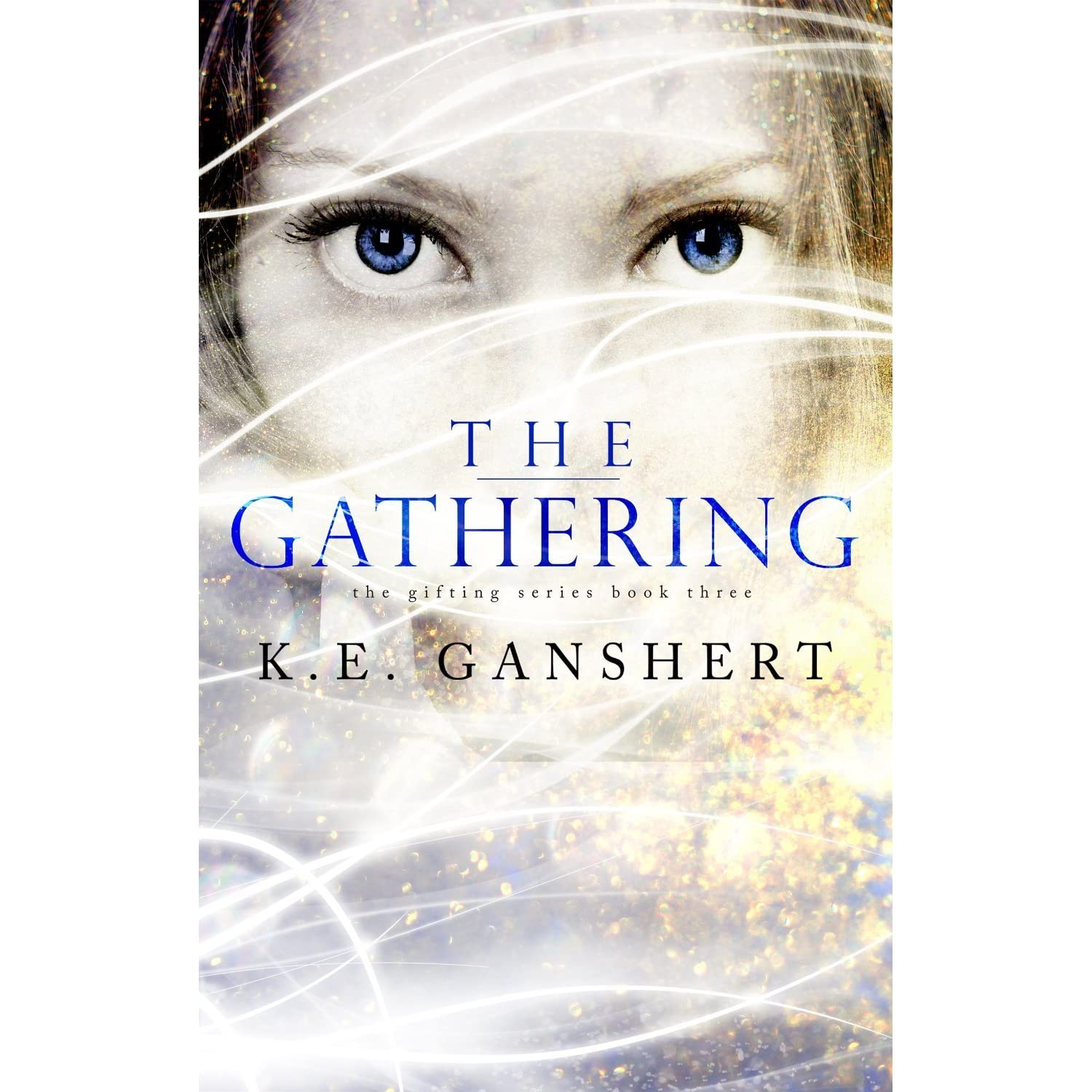 The Gathering (gifting, #3) By Ke Ganshert €� Reviews, Discussion,  Bookclubs, Lists