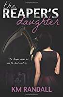 The Reaper's Daughter (The Reaper's Daughter Series) (Volume 1)