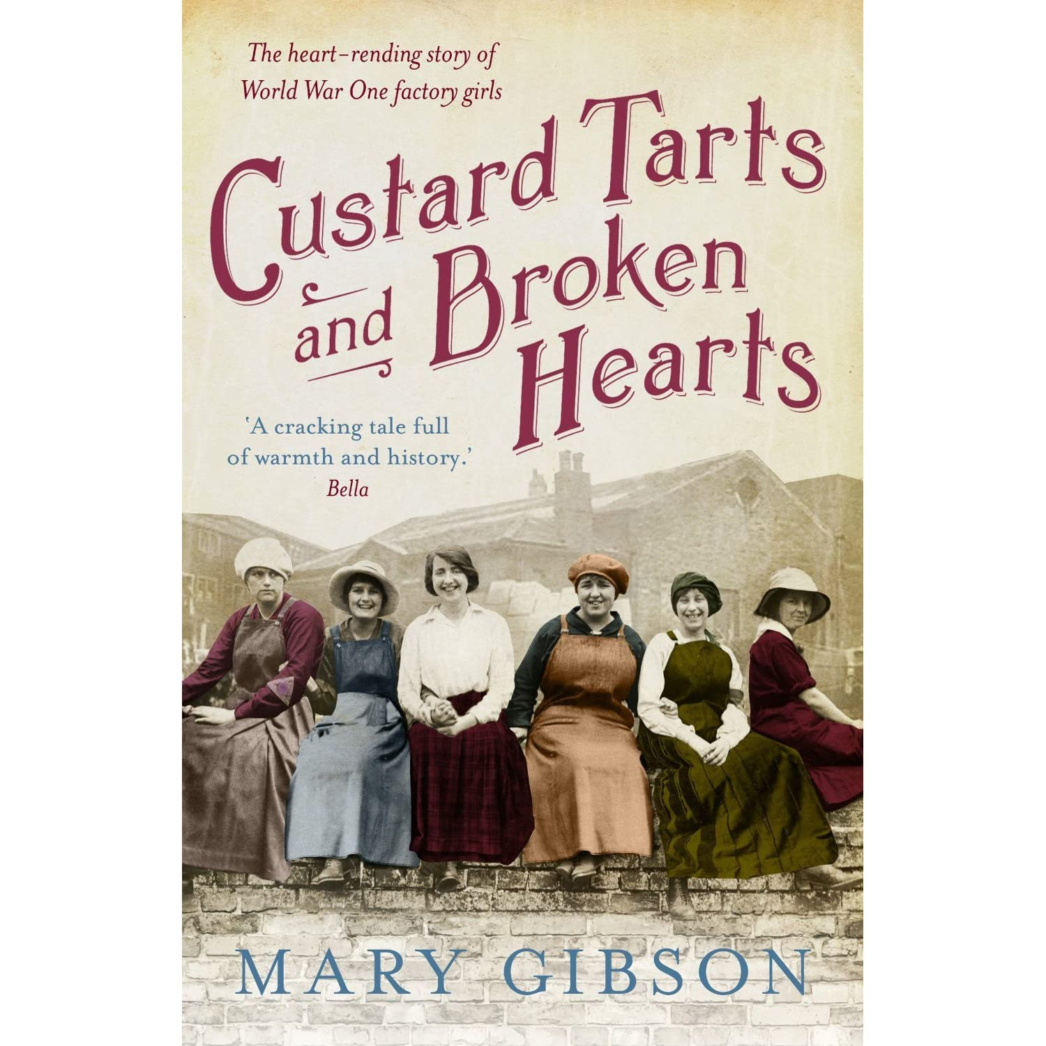 Factory Girl Quotes: Custard Tarts And Broken Hearts By Mary Gibson