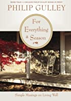 For Everything a Season: Simple Musings on Living Well (Porch Talk series, #4)