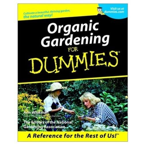 Organic Gardening For Dummies By Ann Whitman Reviews