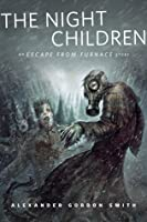 The Night Children (Escape from Furnace #0.5)