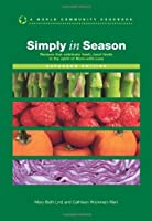 Simply in Season Expanded Edition (World Community Cookbook) (World Community Cookbooks)