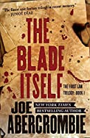 The Blade Itself (The First Law, #1)