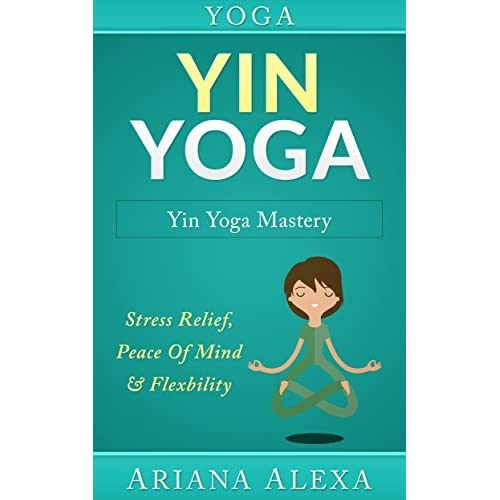 Experience the Benefits of Yin Yoga in 20 poses — With Yin ...