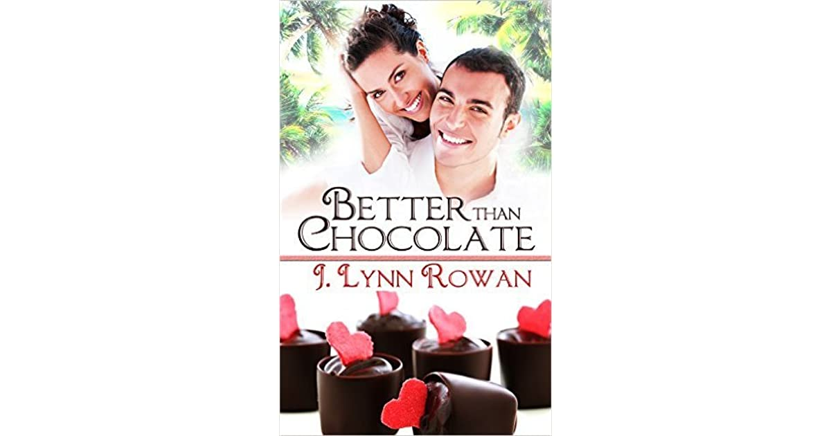 Better Than Chocolate (Sweet Somethings Book 1) by J. Lynn ...