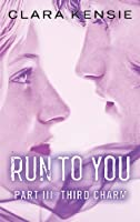 Run to You Part Three: Third Charm