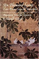 Ten Thousand Leaves: Love Poems from the Man'yōshū