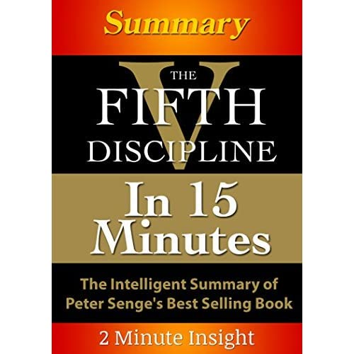 peter senges five disciplines essay Download extended pdf version: factfile-2 in 1990, peter senge published  the fifth discipline (later followed by the fifth discipline fieldbook: strategies .