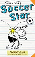 Diary of a Soccer Star (Diary of a...)