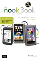 The NOOK Book: An Unofficial Guide: Everything you need to know about the NOOK Tablet, NOOK Color, and the NOOK Simple Touch (3rd Edition)