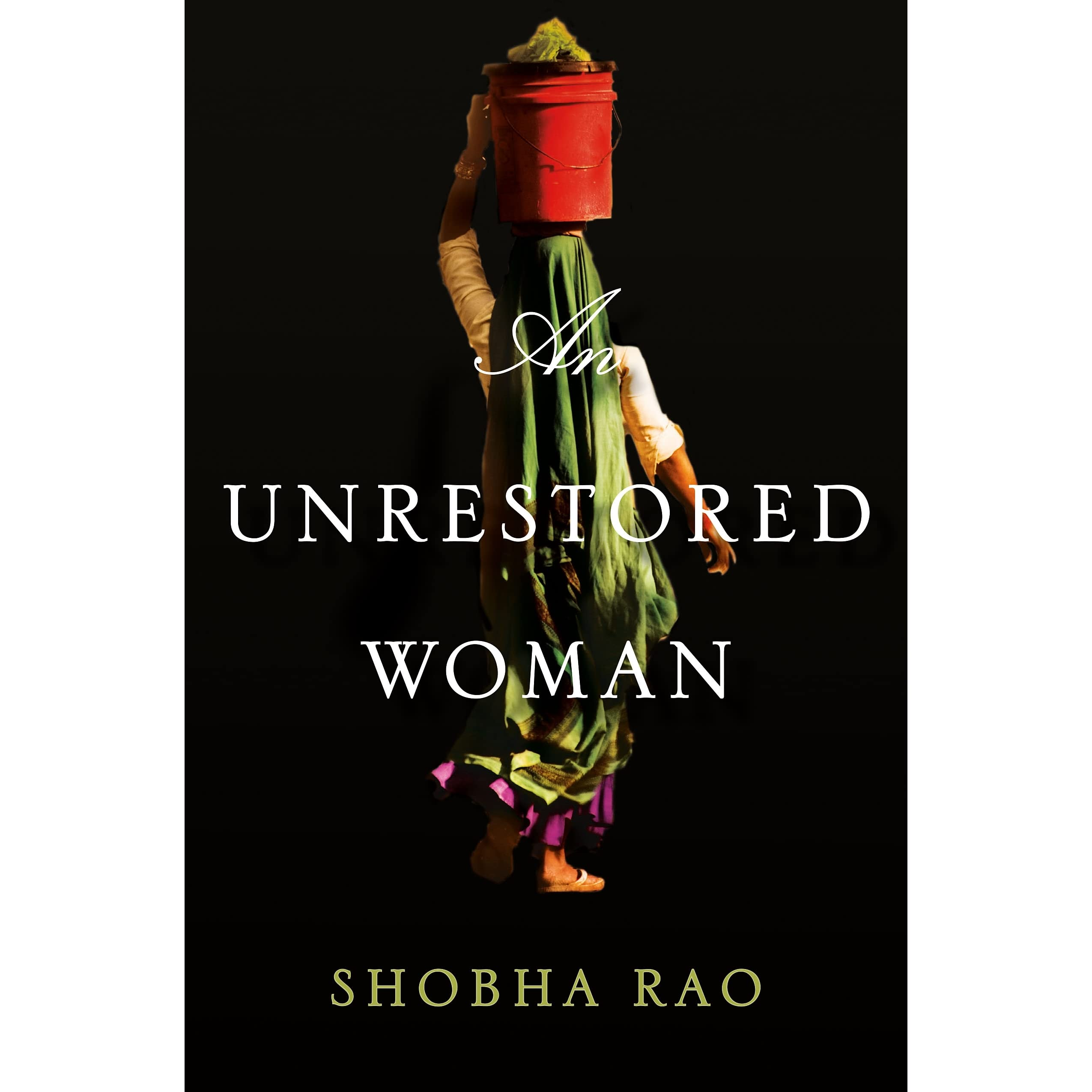 An Unrestored Woman By Shobha Rao €� Reviews, Discussion, Bookclubs, Lists