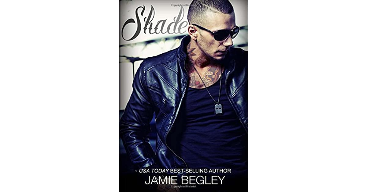 Shade (The Last Riders, #6) by Jamie Begley — Reviews ...