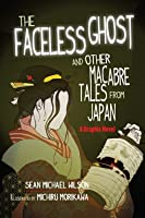 """Lafcadio Hearn's """"The Faceless Ghost"""" and Other Macabre Tales from Japan: A Graphic Novel"""