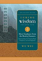 I Ching Wisdom Volume Two: More Guidance from the Book of Answers