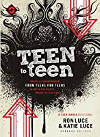 Teen to Teen: Advice and Encouragement from Teens for Teens on How to Stay Faithful Through the Teen Years (Teen Mania)