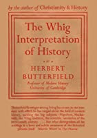 The Whig Interpretation of History: (Illustrated)