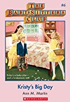 Kristy's Big Day (The Baby-Sitters Club #6)