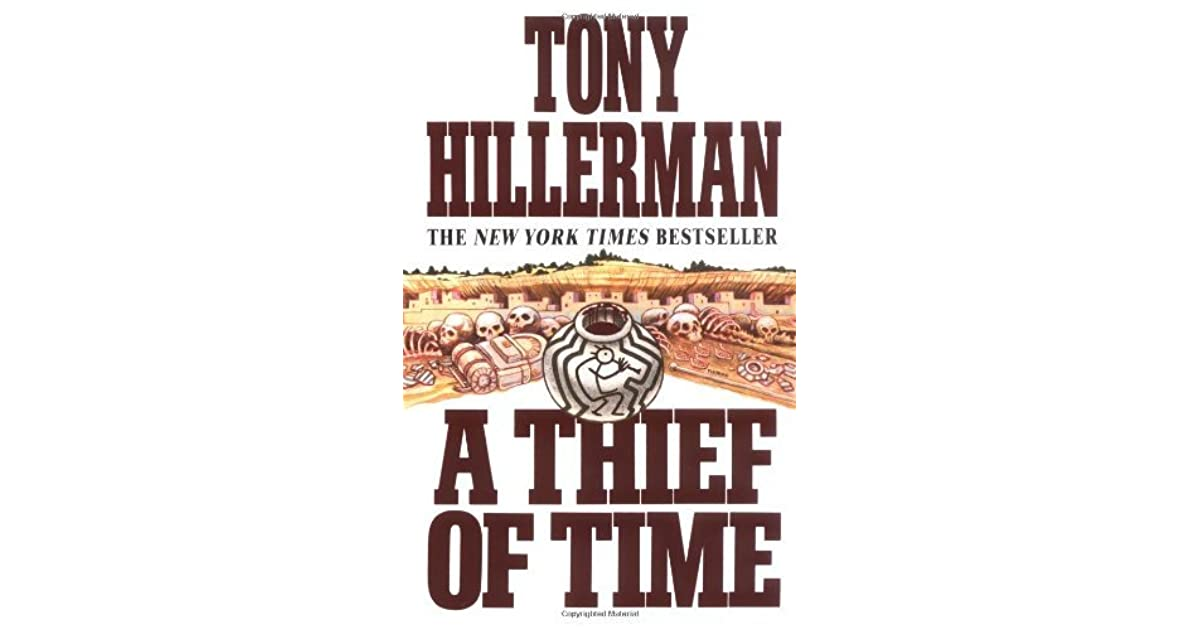 an analysis of the novel a thief of time by tony hillerman A thief of time book summary and study guide tony hillerman booklist tony hillerman message board  chapter analysis of a thief of time.