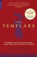 Templars: The Dramatic History of the Knights Templar, the Most Powerful Military Order of the Crusades