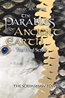 The Third Scroll: The Scrimshaw Tower (The Parables of Ancient Earth #3)