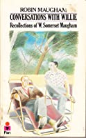 Conversations with Willie: Recollections of W. Somerset Maugham
