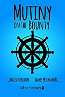 Mutiny on the Bounty (Xist Classics)