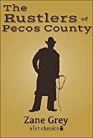 The Rustlers of Pecos County (Xist Classics)