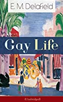 Gay Life (Unabridged): Satirical Novel about the life on the French Riviera during Jazz Age