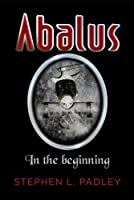 Abalus : In the Beginning