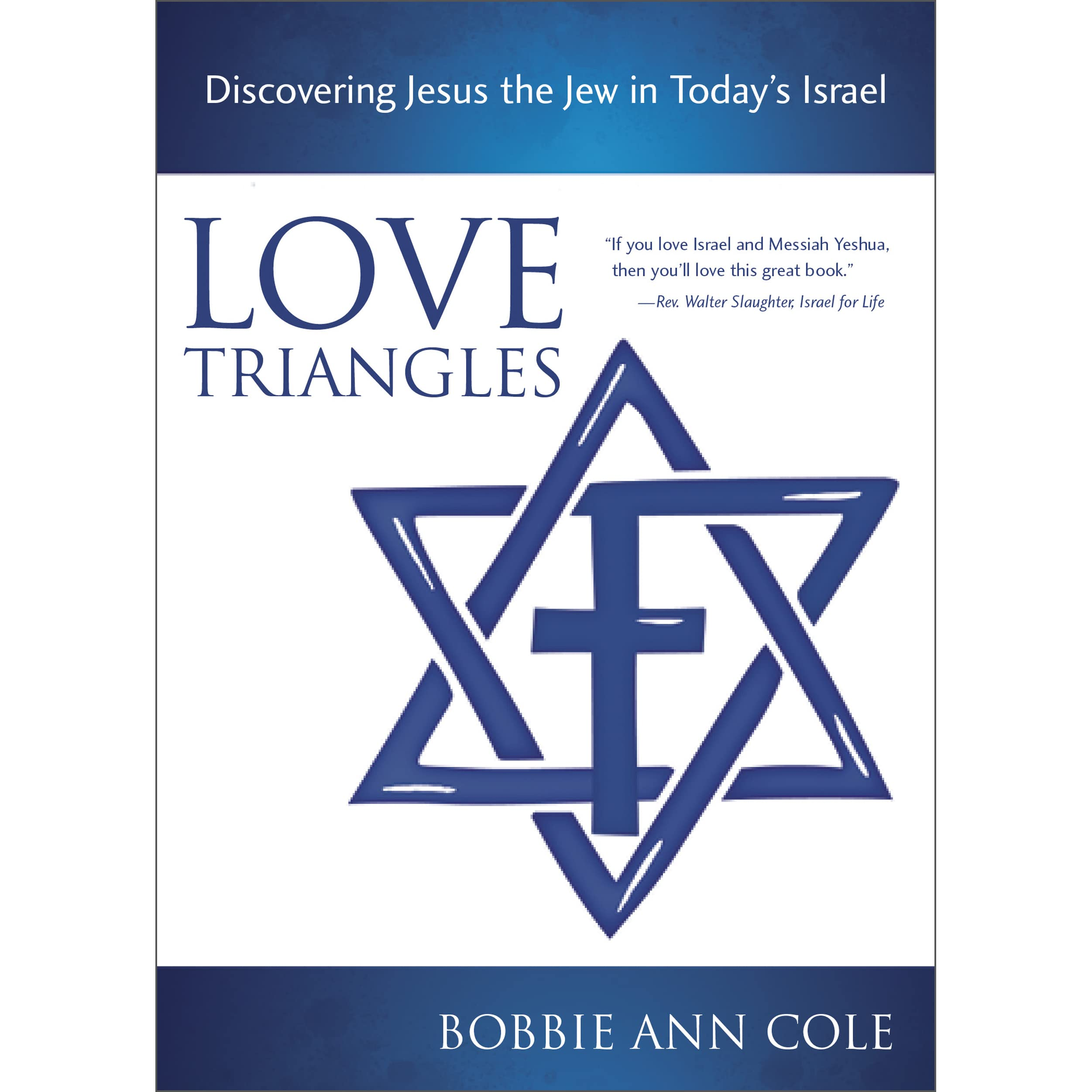 Love Triangles, Discovering Jesus The Jew In Today's Israel By Bobbie Ann  Cole €� Reviews, Discussion, Bookclubs, Lists