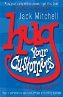 Hug Your Customers: Love the Results