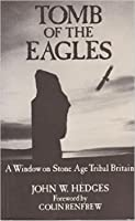 Tomb of the Eagles - A Window on Stone Age Tribal Britain