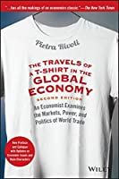 The Travels of a T-Shirt in the Global Economy: An Economist Examines the Markets, Power, and Politics of World Trade. New Preface and Epilogue with Updates on Economic Issues and Main Characters