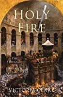 Holy Fire: The Battle for Christ's Tomb