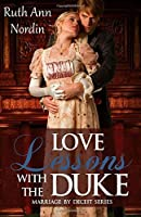 Love Lessons With The Duke (Marriage by Deceit) (Volume 2)