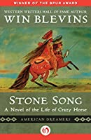 Stone Song: A Novel of the Life of Crazy Horse (American Dreamers)