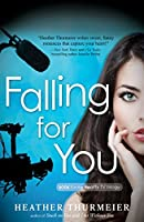Falling for You (Unscripted Love Series Book 1)