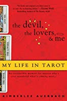 The Devil, The Lovers and Me: My Life in Tarot