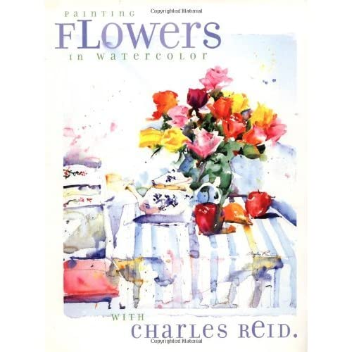 Book Cover Watercolor Flowers : Painting flowers in watercolor with charles reid by